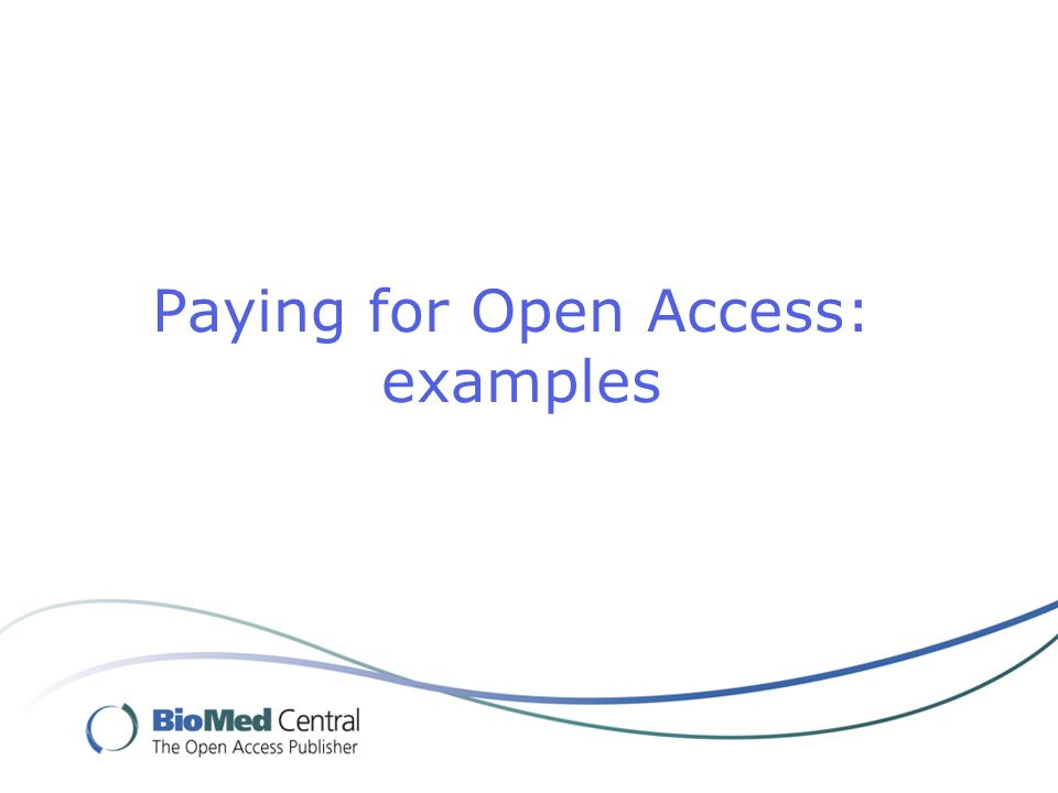 Paying for Open Access: examples
