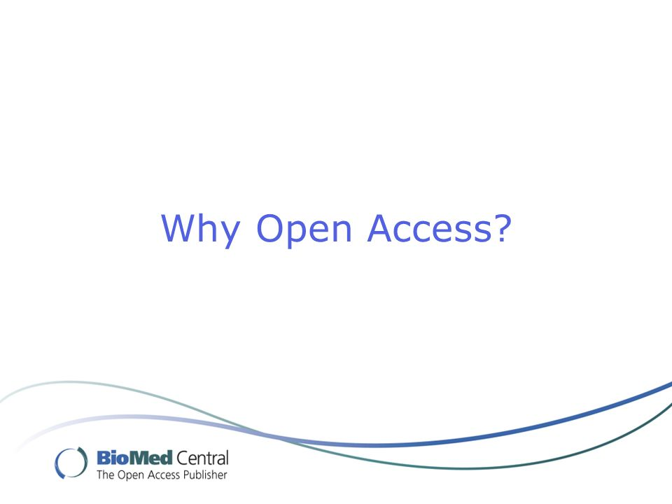 Why Open Access