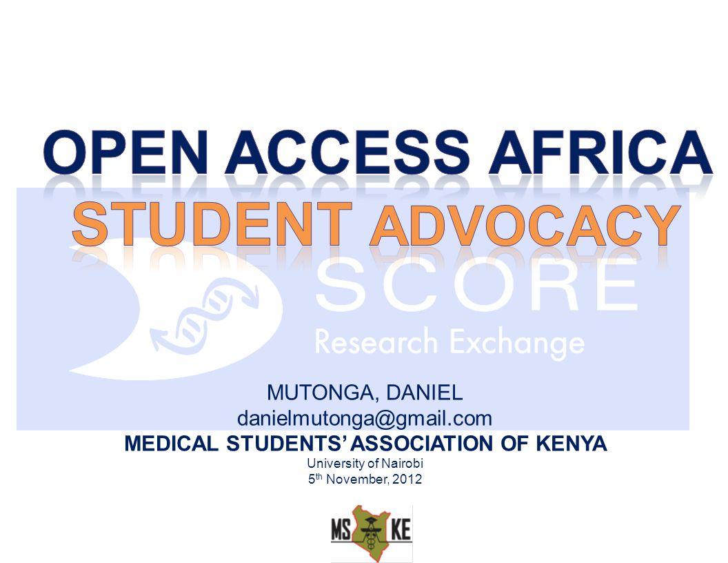 MUTONGA, DANIEL danielmutonga@gmail.com MEDICAL STUDENTS ASSOCIATION OF KENYA University of Nairobi 5 th November, 2012