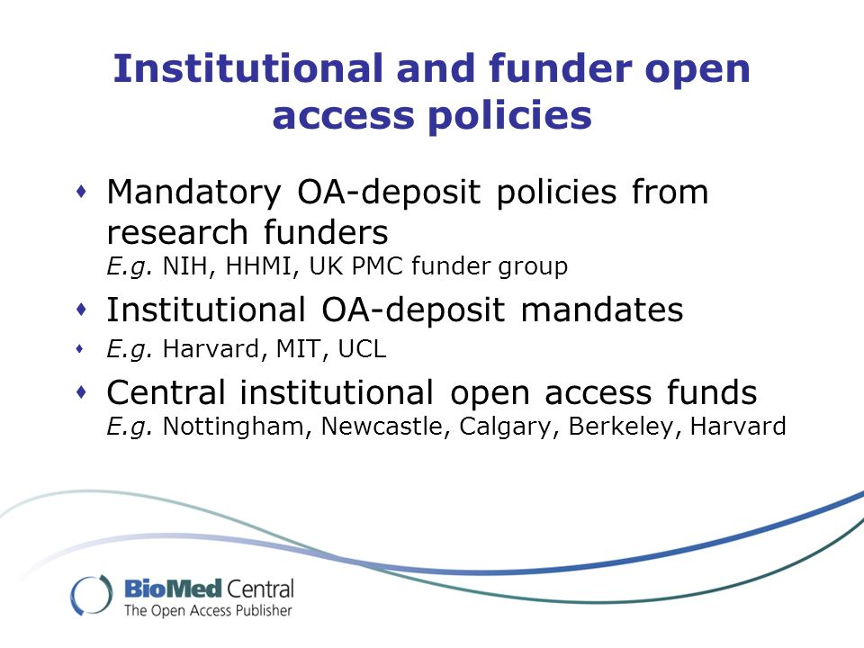 Institutional and funder open access policies Mandatory OA-deposit policies from research funders E.g.