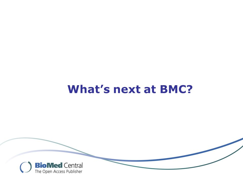 Whats next at BMC?
