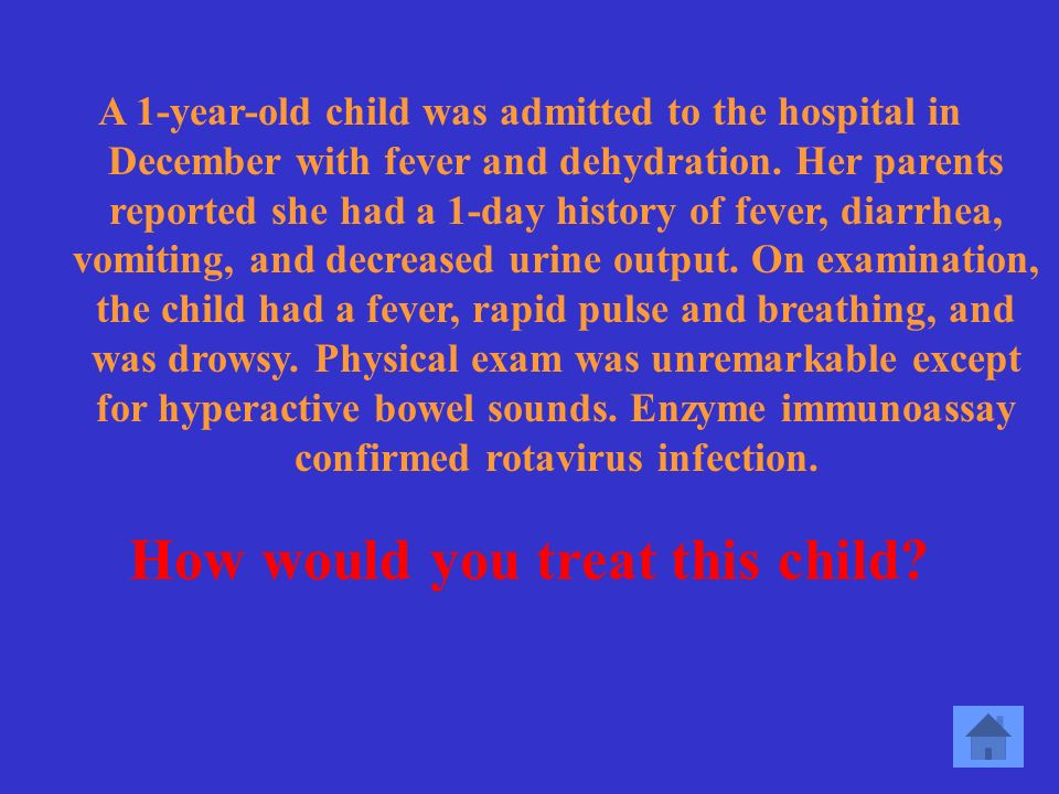 How could the patient have acquired this virus Fecal-oral means