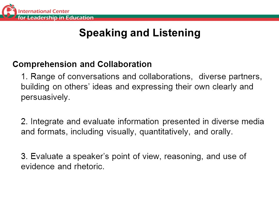 Speaking and Listening Comprehension and Collaboration 1. Range of conversations and collaborations, diverse partners, building on others ideas and ex