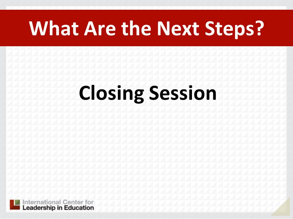 What Are the Next Steps? Closing Session