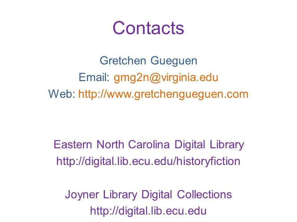 Contacts Eastern North Carolina Digital Library http://digital.lib.ecu.edu/historyfiction Joyner Library Digital Collections http://digital.lib.ecu.ed