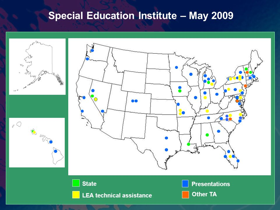 State Presentations LEA technical assistance Other TA Special Education Institute – May 2009