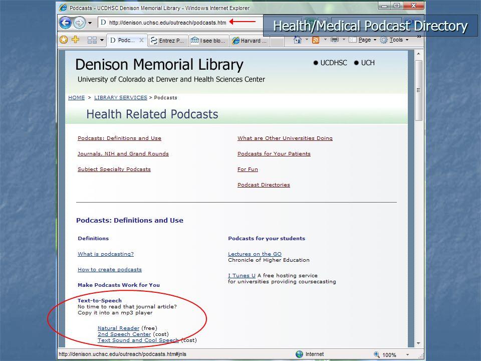 Health/Medical Podcast Examples Podcasts are already being used in medical school curricula. http://webweekly.hms.harvard.edu/archive/2006/0130/studen