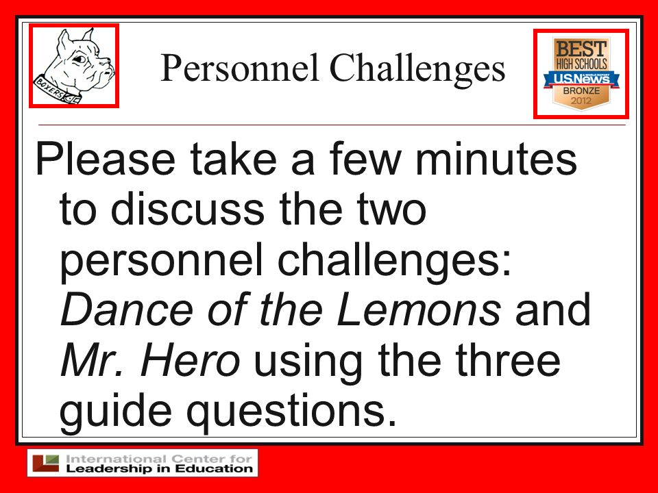 Personnel Challenges Please take a few minutes to discuss the two personnel challenges: Dance of the Lemons and Mr. Hero using the three guide questio
