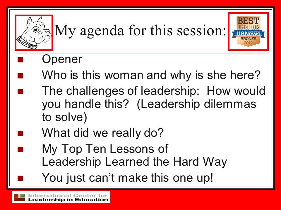 Opener Who is this woman and why is she here? The challenges of leadership: How would you handle this? (Leadership dilemmas to solve) What did we real