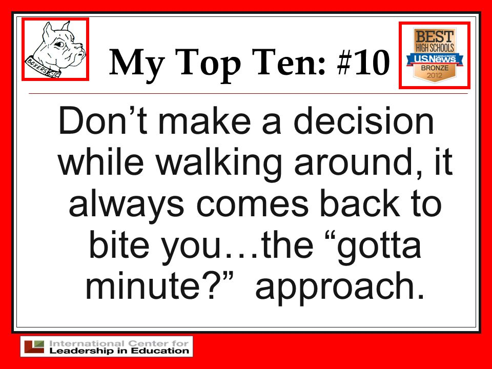 My Top Ten: #10 Dont make a decision while walking around, it always comes back to bite you…the gotta minute? approach.