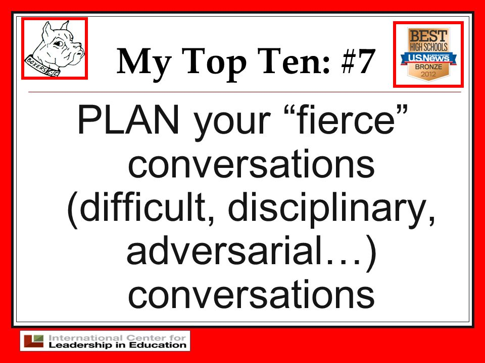 My Top Ten: #7 PLAN your fierce conversations (difficult, disciplinary, adversarial…) conversations