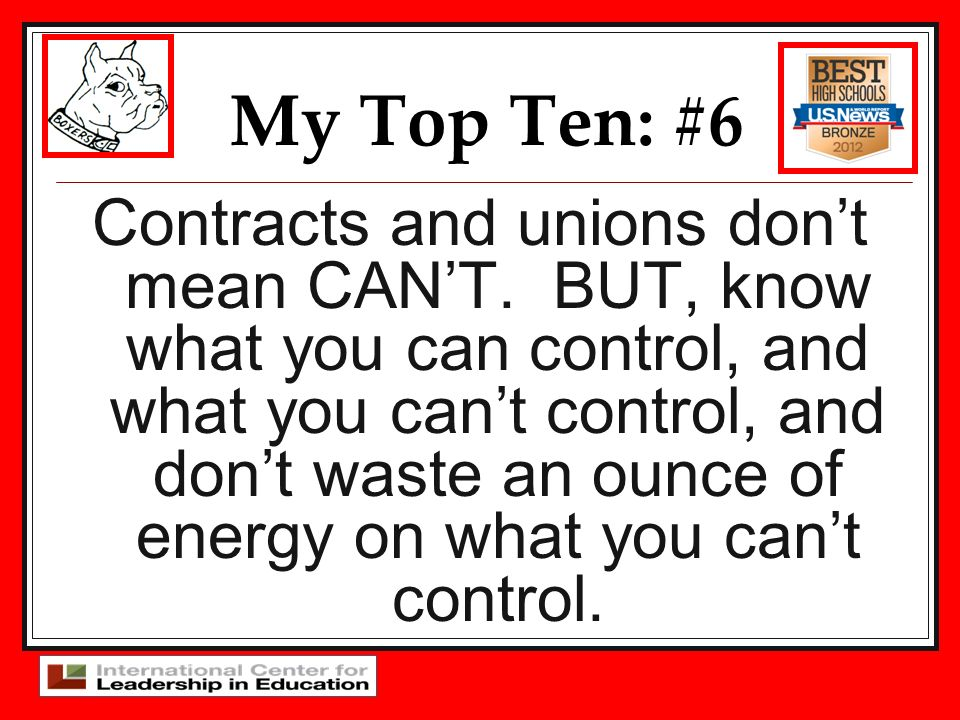 My Top Ten: #6 Contracts and unions dont mean CANT. BUT, know what you can control, and what you cant control, and dont waste an ounce of energy on wh