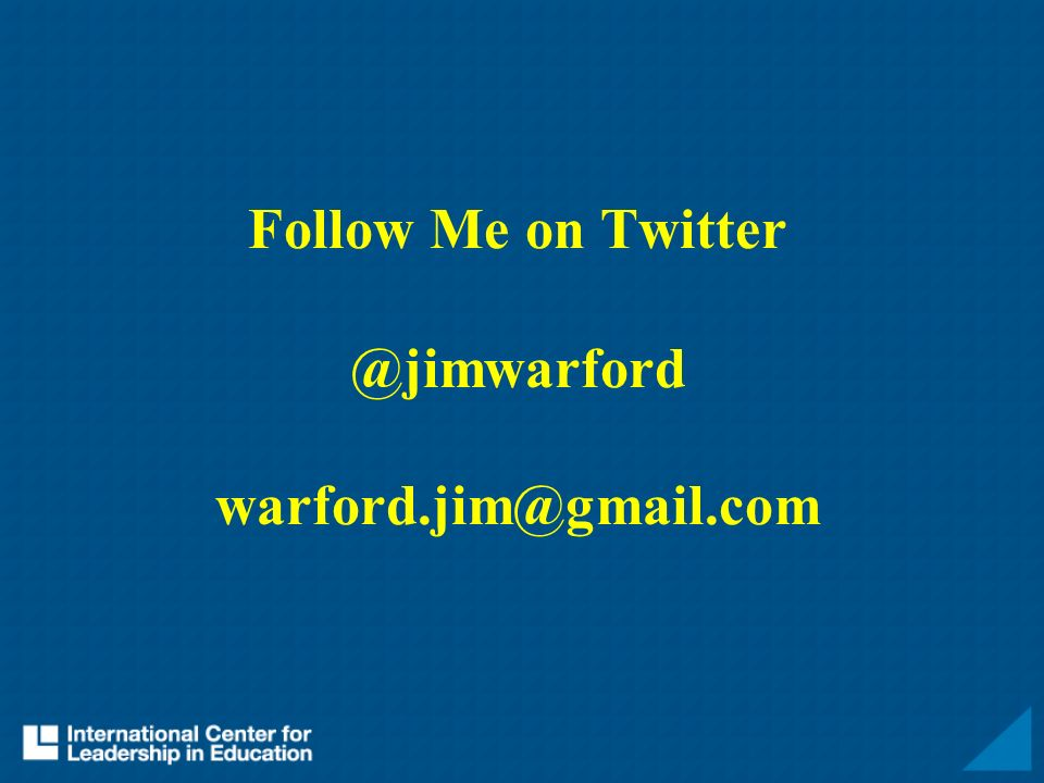 Follow Me on Twitter @jimwarford warford.jim@gmail.com
