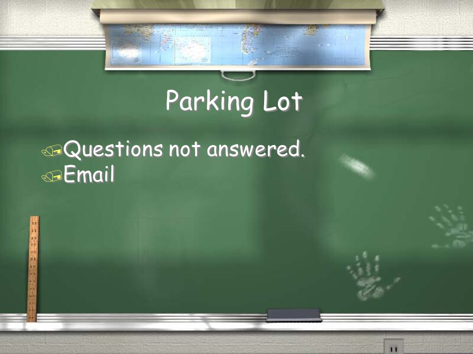 Parking Lot / Questions not answered. / Email / Questions not answered. / Email