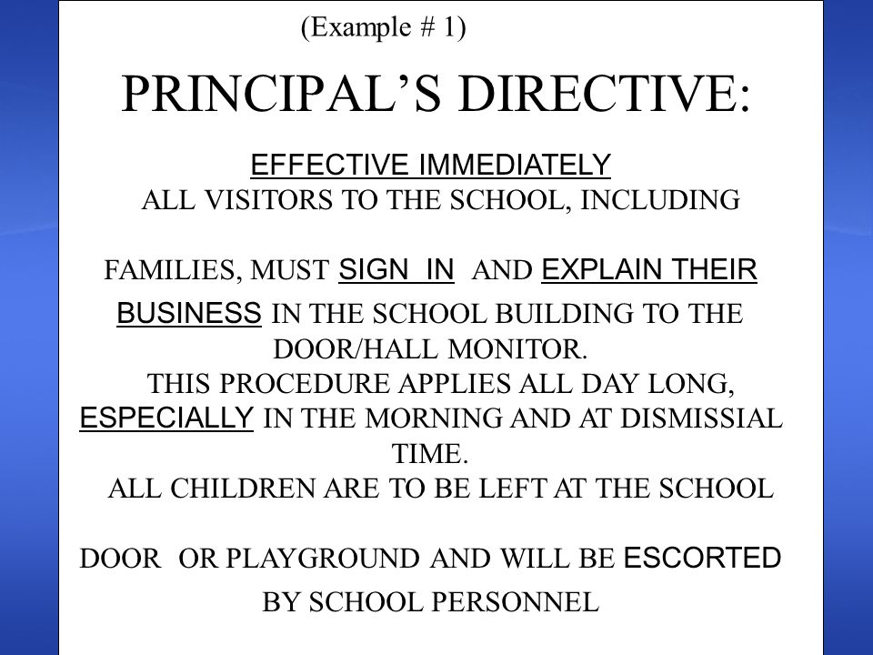 EFFECTIVE IMMEDIATELY ALL VISITORS TO THE SCHOOL, INCLUDING FAMILIES, MUST SIGN IN AND EXPLAIN THEIR BUSINESS IN THE SCHOOL BUILDING TO THE DOOR/HALL MONITOR.