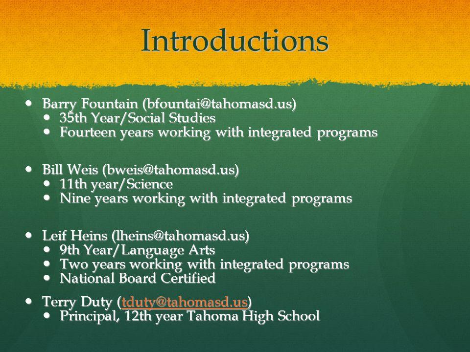 Introductions Barry Fountain (bfountai@tahomasd.us) Barry Fountain (bfountai@tahomasd.us) 35th Year/Social Studies 35th Year/Social Studies Fourteen y