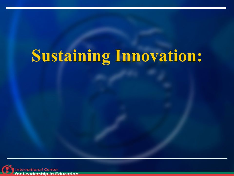 Sustaining Innovation: