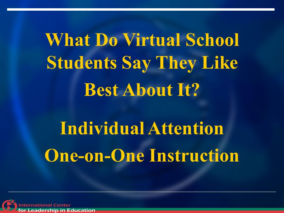 What Do Virtual School Students Say They Like Best About It.