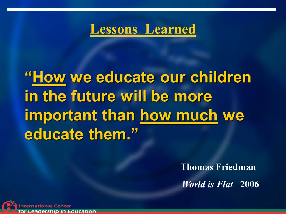 How we educate our children in the future will be more important than how much we educate them.How we educate our children in the future will be more important than how much we educate them.