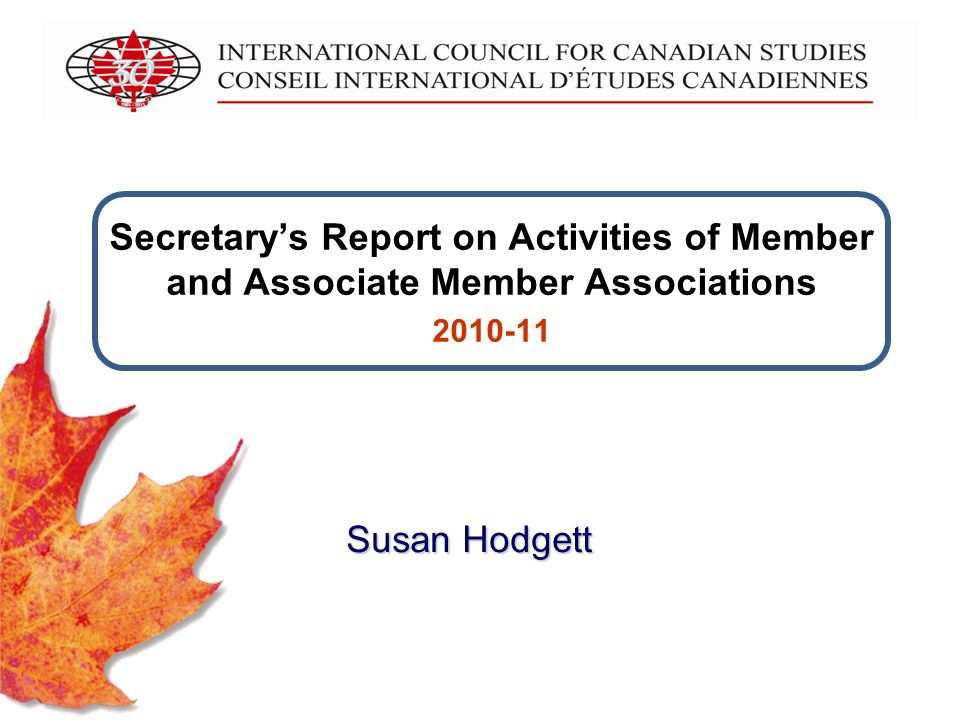 Secretarys Report on Activities of Member and Associate Member Associations Susan Hodgett