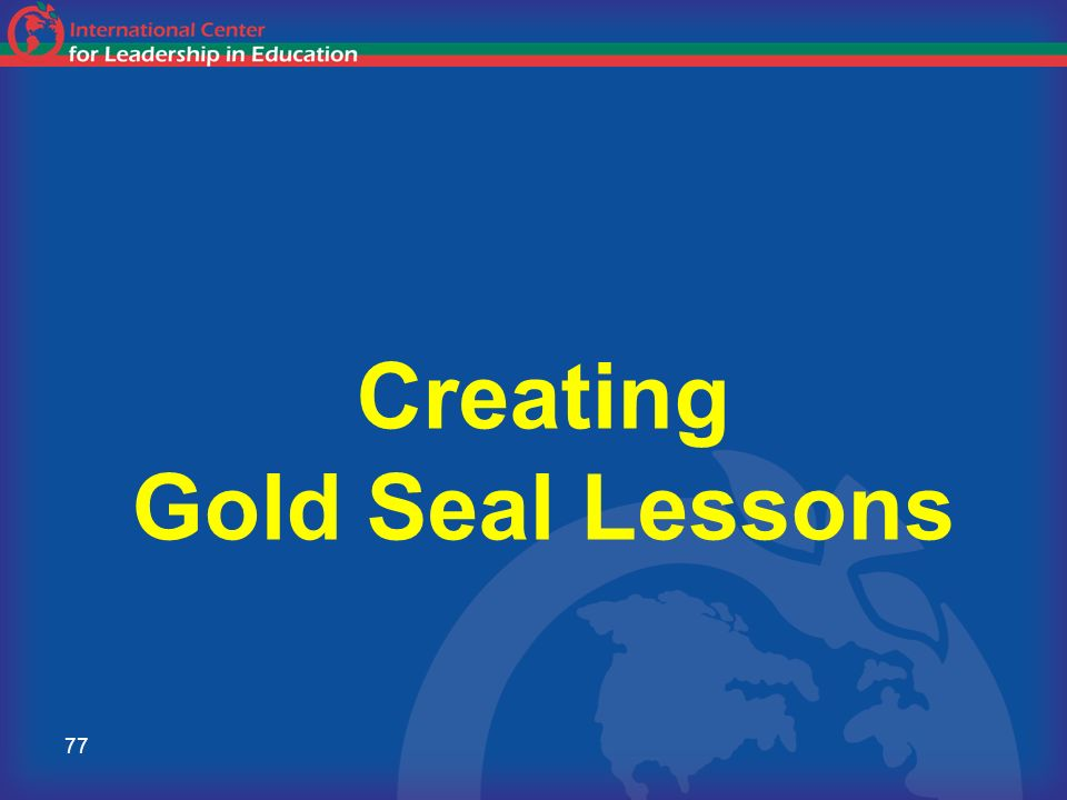 77 Creating Gold Seal Lessons