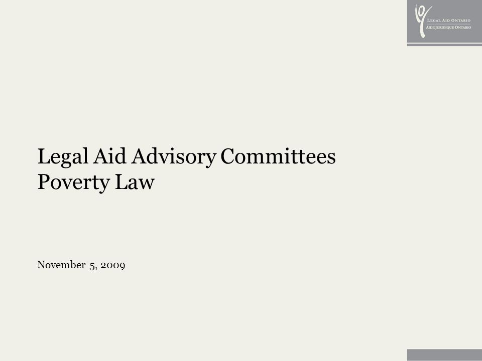 Legal Aid Advisory Committees Poverty Law November 5, 2009