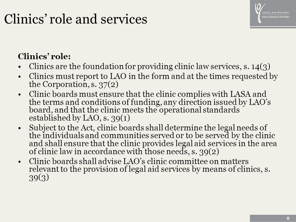 8 Clinics role and services Clinics role: Clinics are the foundation for providing clinic law services, s.