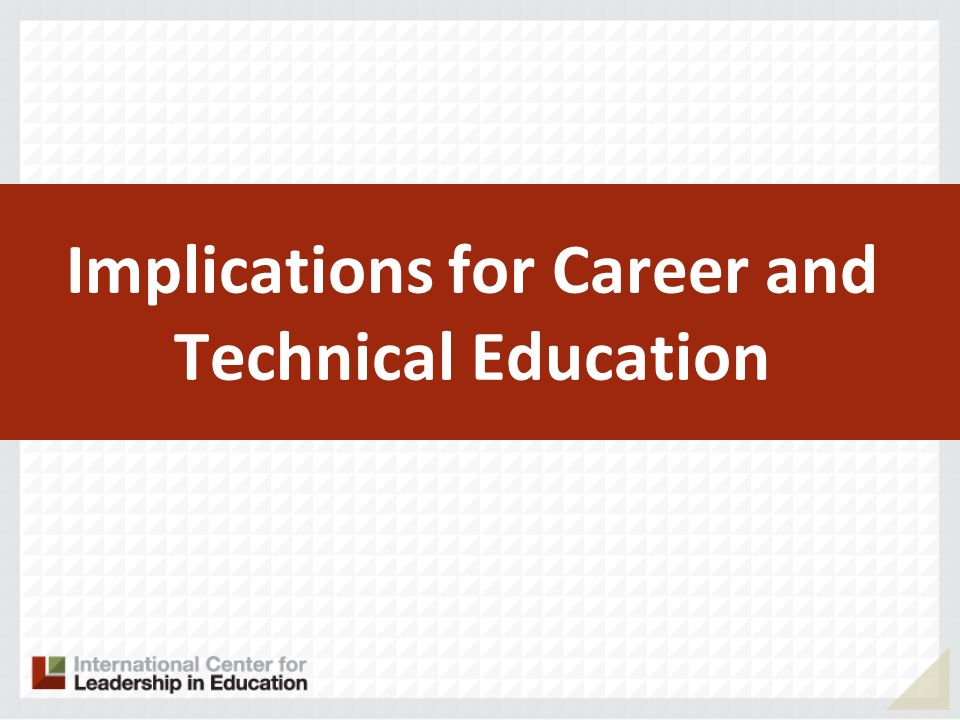 Implications for Career and Technical Education