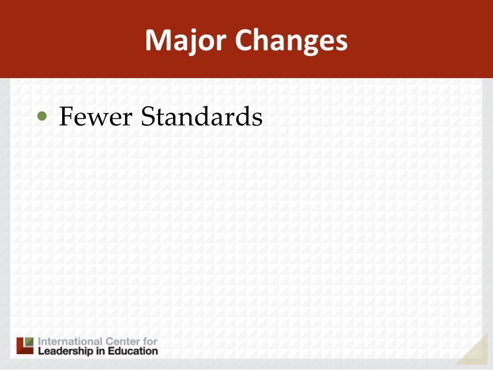 Major Changes Fewer Standards