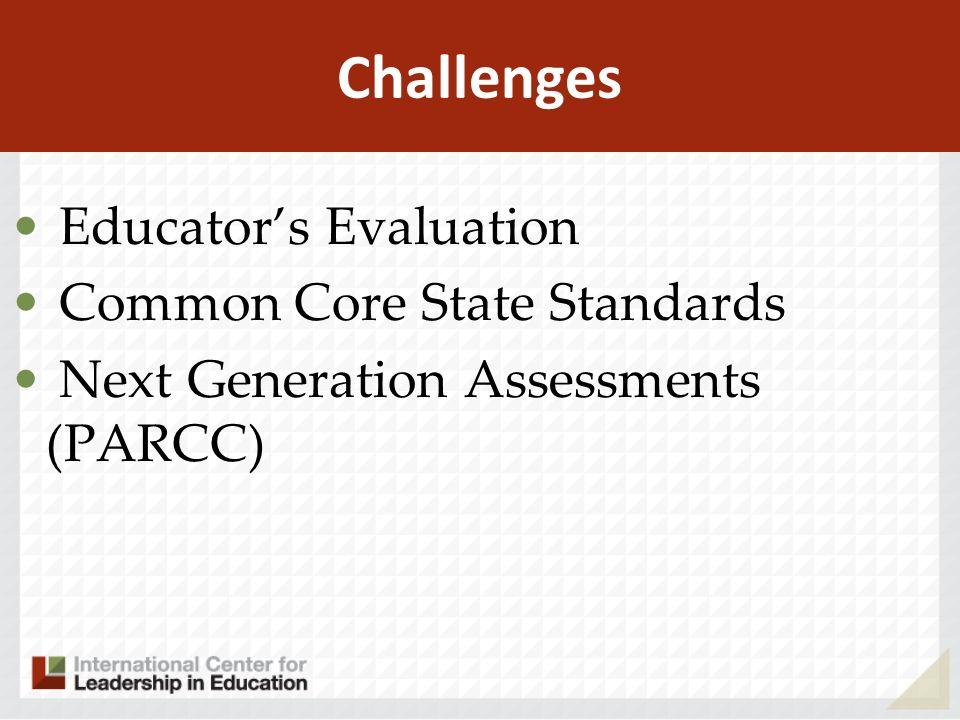 Challenges Educators Evaluation Common Core State Standards Next Generation Assessments (PARCC)