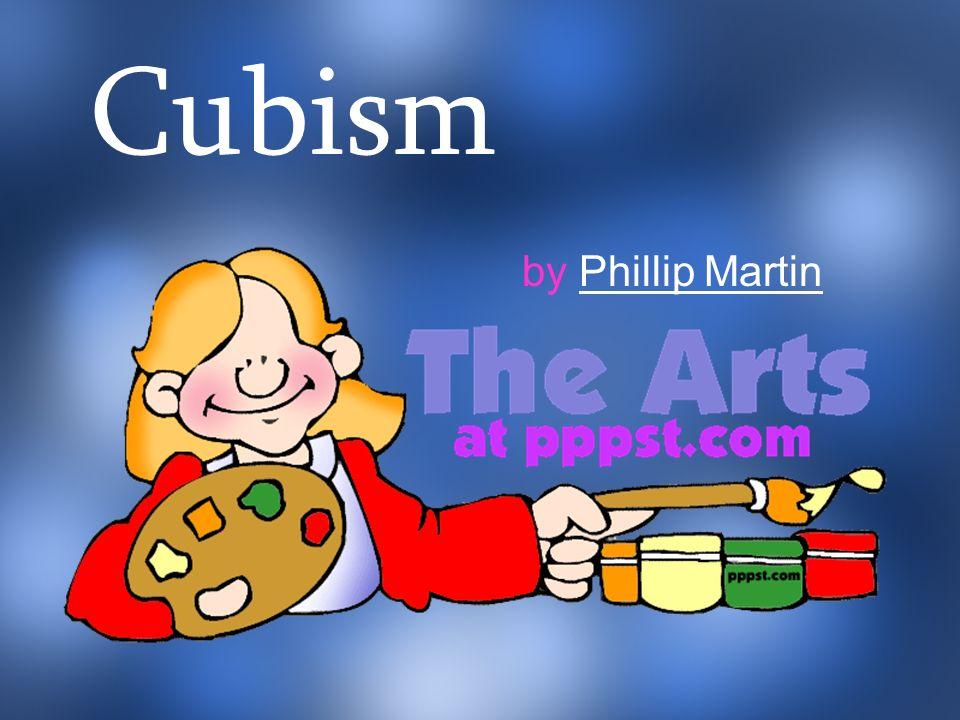 Cubism by Phillip MartinPhillip Martin