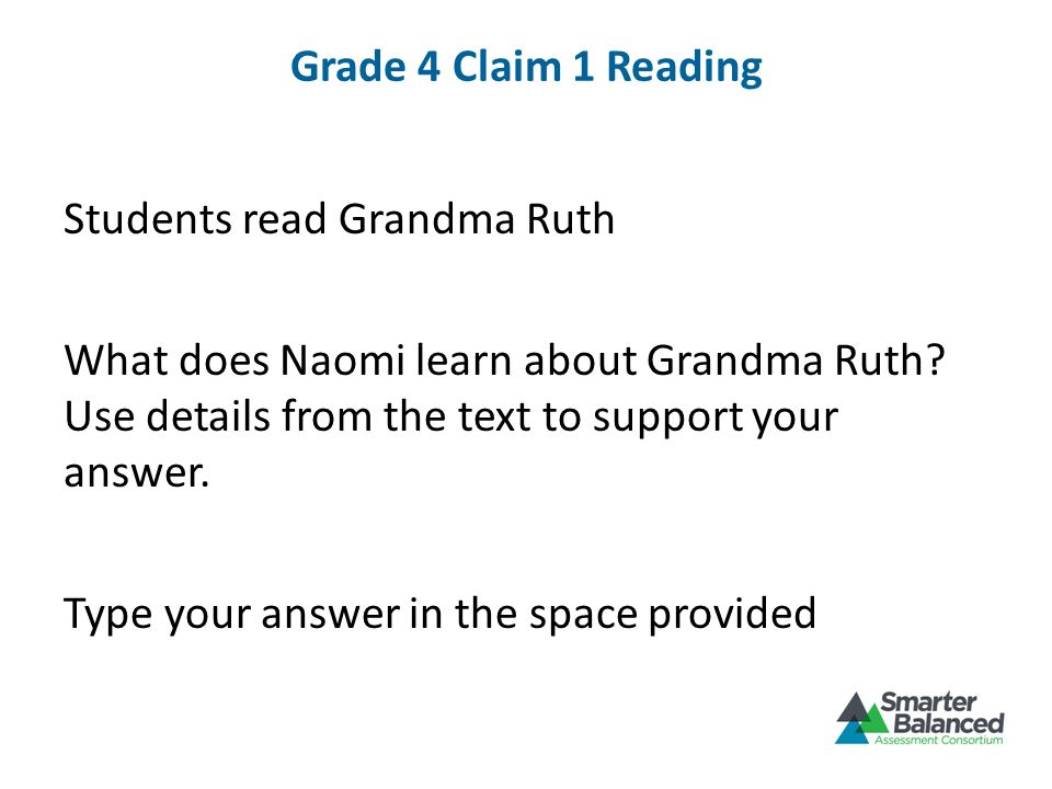 Grade 4 Claim 1 Reading Students read Grandma Ruth What does Naomi learn about Grandma Ruth? Use details from the text to support your answer. Type yo