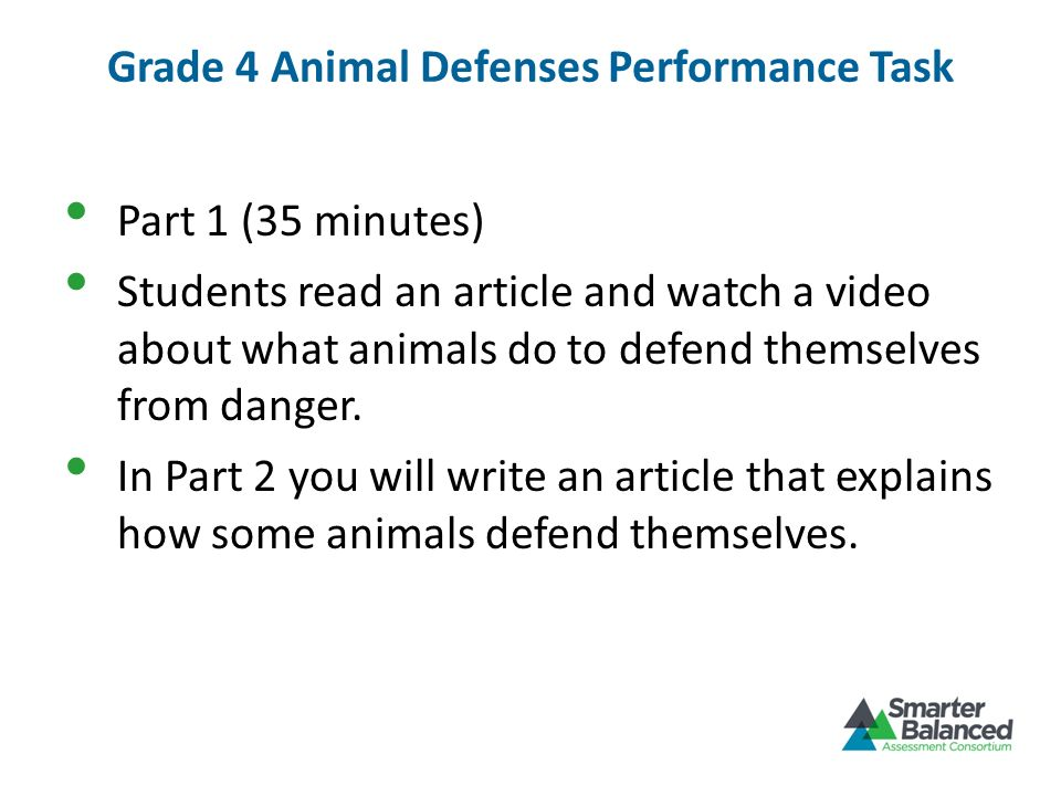 Grade 4 Animal Defenses Performance Task Part 1 (35 minutes) Students read an article and watch a video about what animals do to defend themselves fro