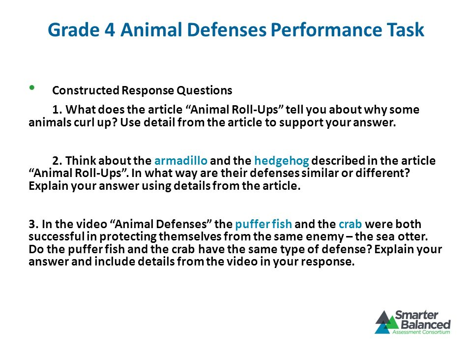 Grade 4 Animal Defenses Performance Task Constructed Response Questions 1. What does the article Animal Roll-Ups tell you about why some animals curl