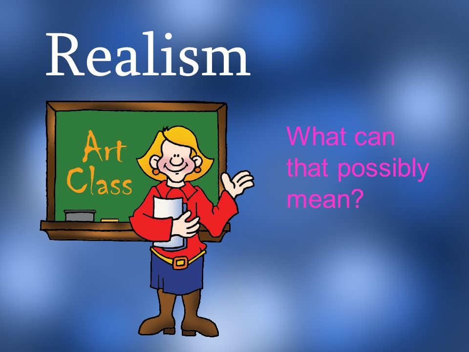 Realism What can that possibly mean?