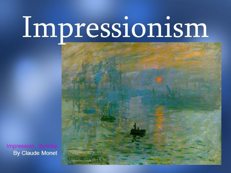 Impression, Sunrise By Claude Monet Impressionism