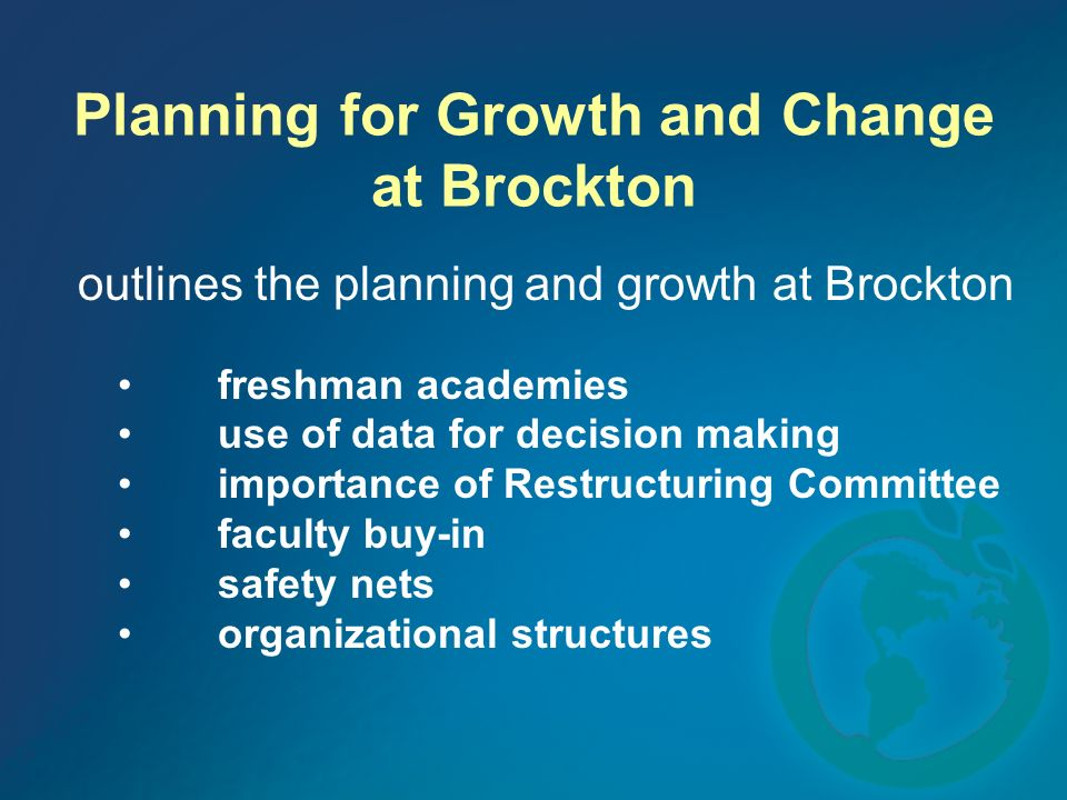 Planning for Growth and Change at Brockton outlines the planning and growth at Brockton freshman academies use of data for decision making importance
