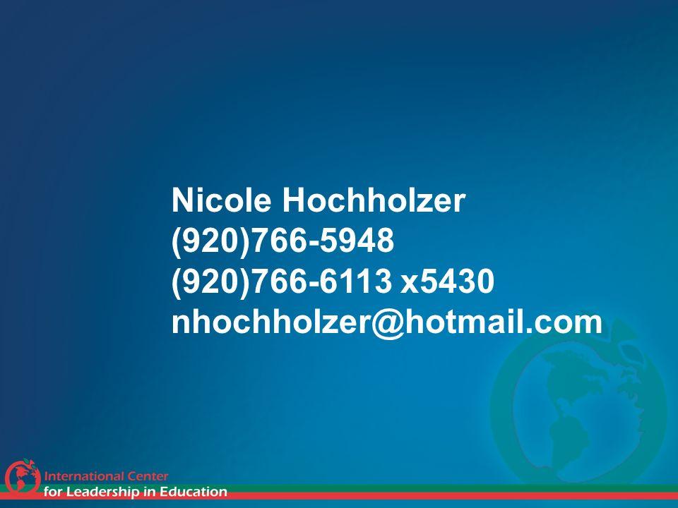 Nicole Hochholzer (920)766-5948 (920)766-6113 x5430 nhochholzer@hotmail.com