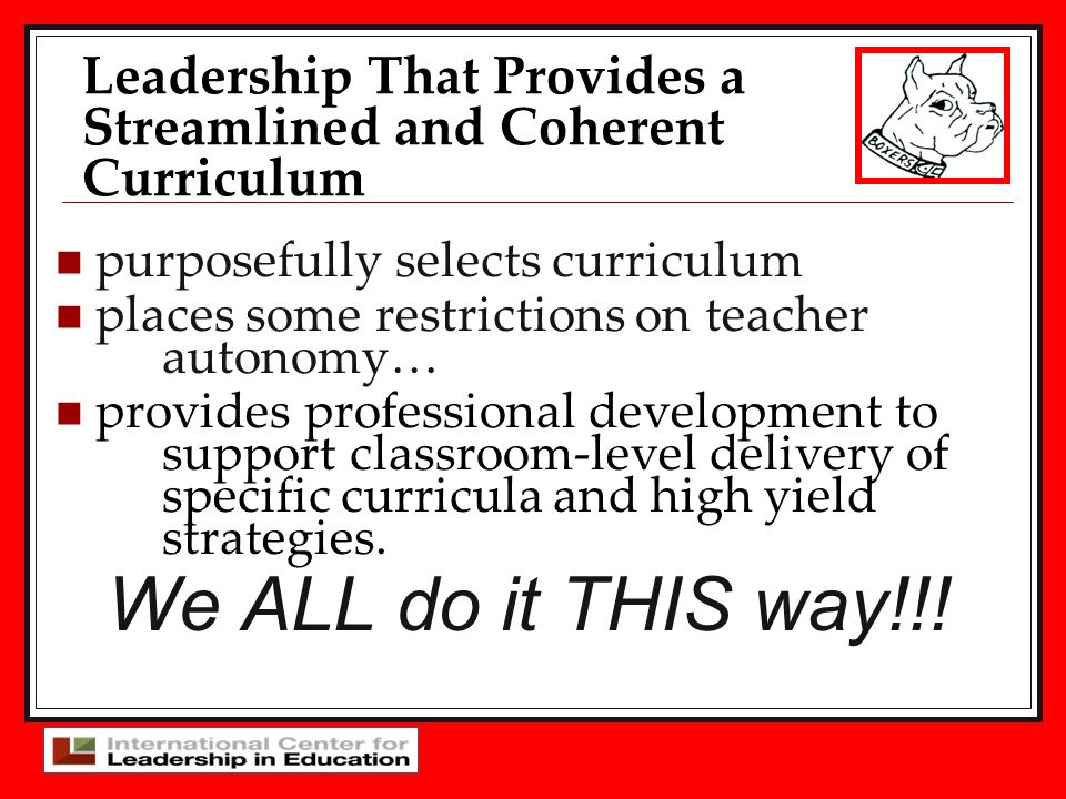 purposefully selects curriculum places some restrictions on teacher autonomy… provides professional development to support classroom-level delivery of