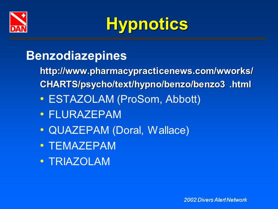 2002 Divers Alert Network Hypnotics Benzodiazepineshttp://www.pharmacypracticenews.com/wworks/ CHARTS/psycho/text/hypno/benzo/benzo3.html ESTAZOLAM (P