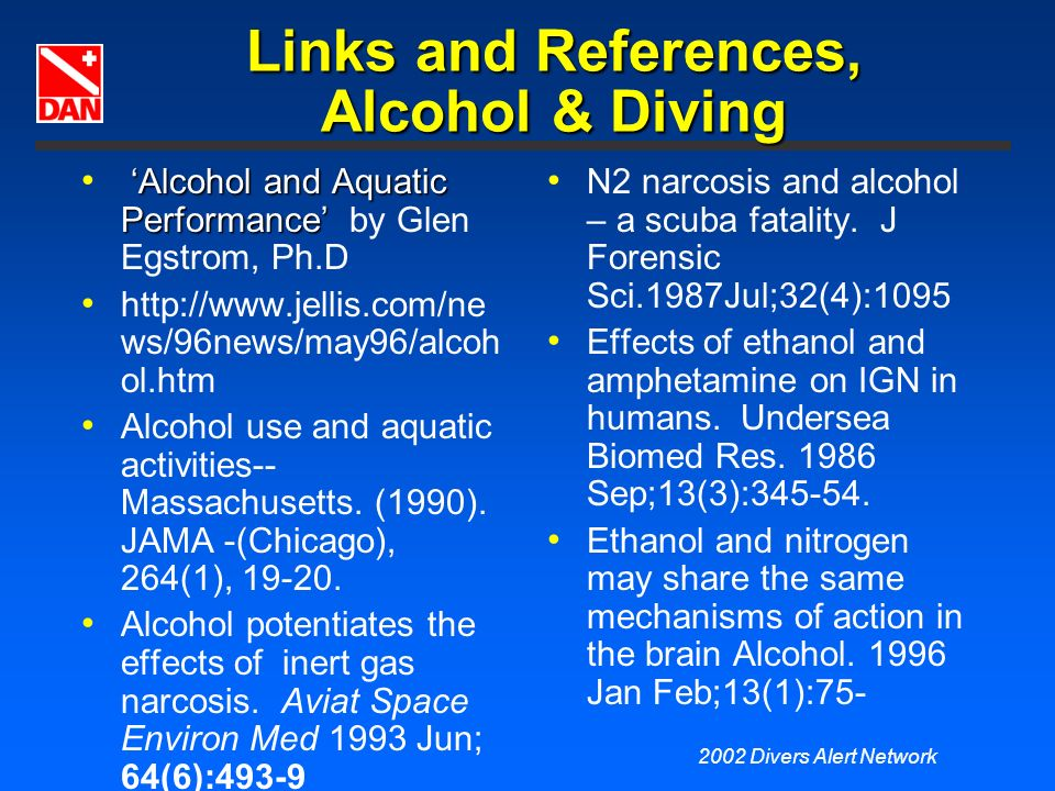2002 Divers Alert Network Links and References, Alcohol & Diving Alcohol and Aquatic Performance Alcohol and Aquatic Performance by Glen Egstrom, Ph.D