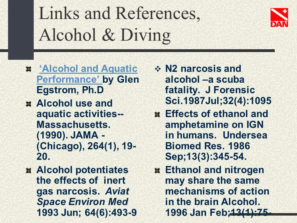 Links and References, Alcohol & Diving Alcohol and Aquatic Performance by Glen Egstrom, Ph.DAlcohol and Aquatic Performance Alcohol use and aquatic ac