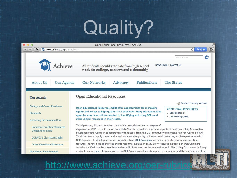 Quality http://www.achieve.org/oer-rubrics