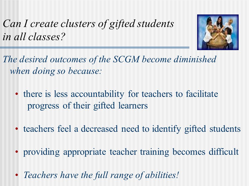 Can I create clusters of gifted students in all classes.