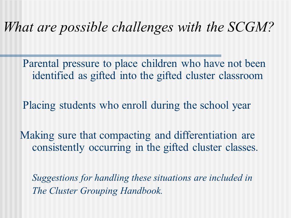 What are possible challenges with the SCGM.