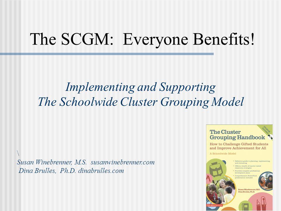 The SCGM: Everyone Benefits.