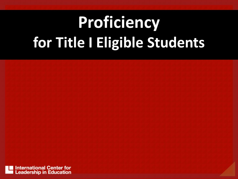 Proficiency for Title I Eligible Students