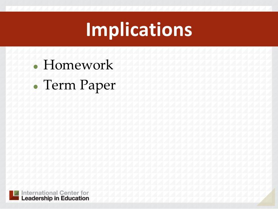 Implications Homework Term Paper