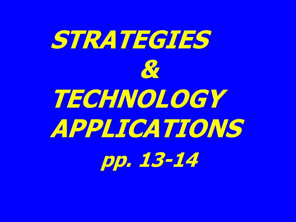 STRATEGIES & TECHNOLOGY APPLICATIONS pp. 13-14