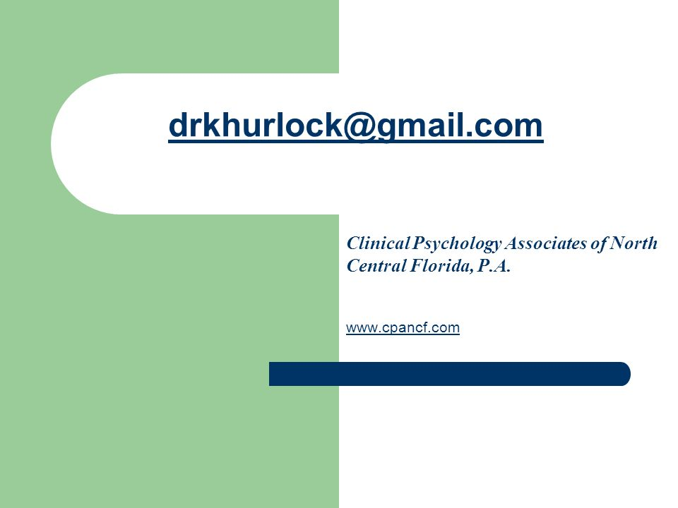 drkhurlock@gmail.com Clinical Psychology Associates of North Central Florida, P.A. www.cpancf.com